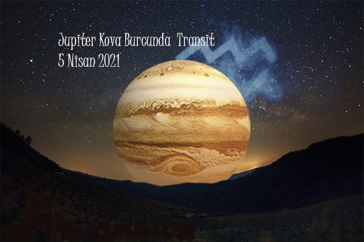 Kova Burcunda Jüpiter Transit (05 Nisan 2021)