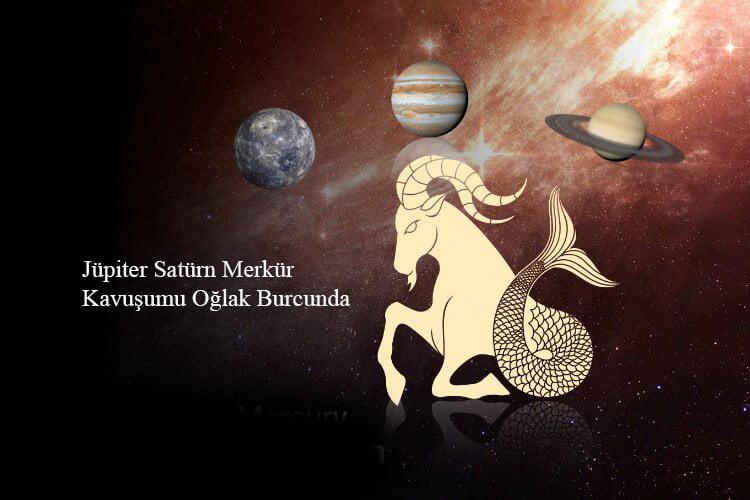 Jüpiter Satürn Merkür Kavuşumu Oğlak Burcunda